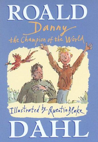 Danny The Champion of The World: Dahl,Roald