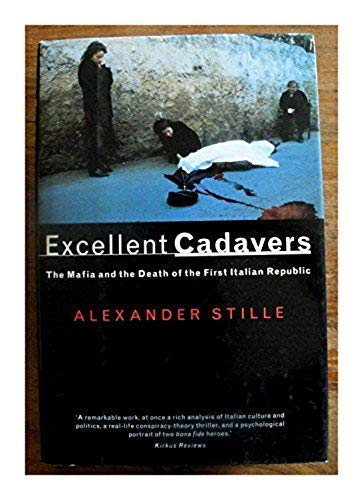 9780224037617: Excellent Cadavers: Mafia and the Death of the First Italian Republic