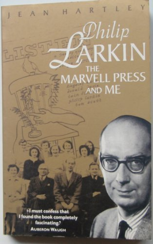 9780224038072: Philip Larkin, the Marvell Press and Me