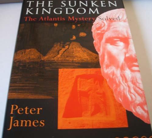 9780224038102: The Sunken Kingdom : The Atlantis Mystery Solved