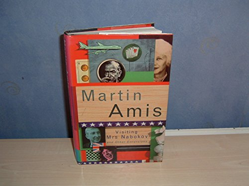 Visiting Mrs Nabokov and Other Excursions: Amis, Martin
