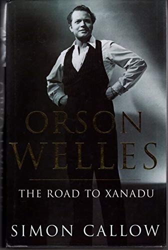 9780224038522: Orson Welles: The Road to Xanadu
