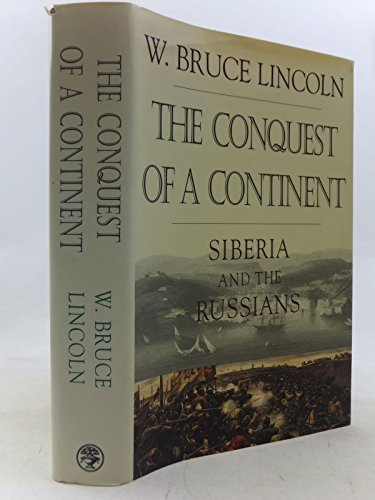 9780224039550: The Conquest of a Continent: Siberia and the Russians