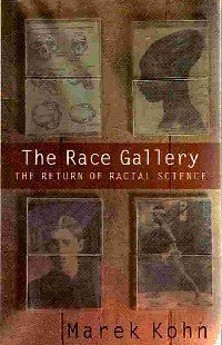 9780224039581: The Race Gallery: The Return of Racial Science