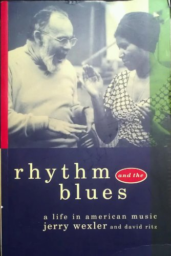 Rhythm and the Blues: A Life in: Wexler, Jerry and