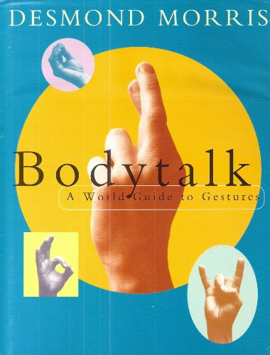 9780224039697: Bodytalk: A World Guide to Gestures