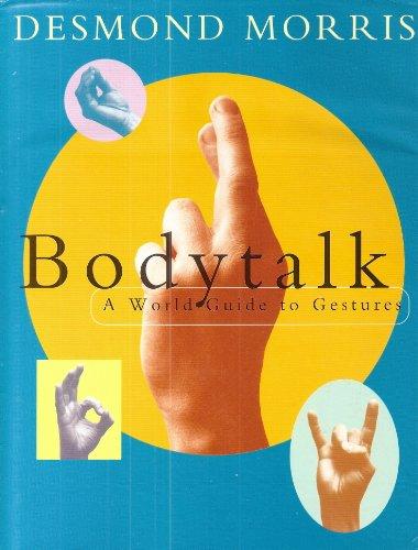9780224039697: Bodytalk: A World Guide to Gestures