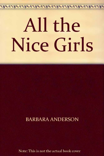 9780224039765: All the Nice Girls