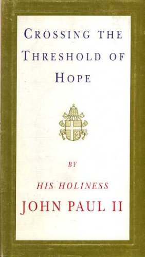 Crossing the Threshold of Hope: John Paul, Pope,