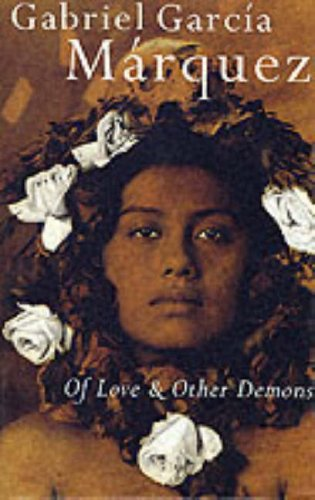 Of Love And Other Demons: Marquez, Gabriel Garcia; Grossman, Edith Garcia Marquez Translated from ...