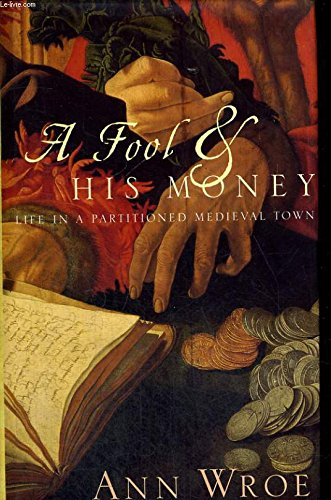 A Fool and His Money: Wroe, Ann