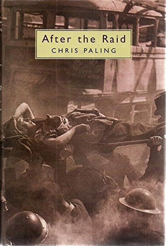 After the Raid ~~~AUTHOR SIGNED UNCORRECTED PROOF~~~~: Chris Paling