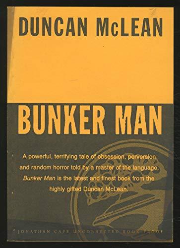 9780224041546: Bunker Man