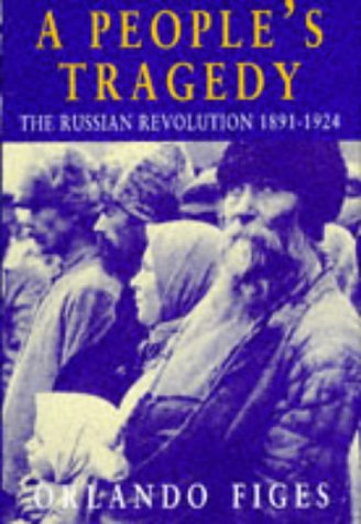 9780224041621: 'A PEOPLE'S TRAGEDY: RUSSIAN REVOLUTION, 1891-1924'