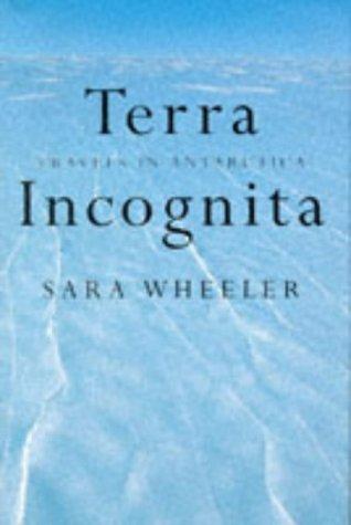 9780224041843: Terra Incognita: Travels in Antarctica