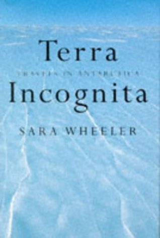 9780224041843: Terra Incognita: Travels in Antarctica