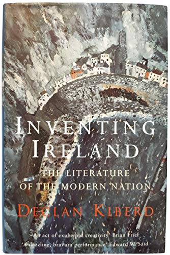 9780224041973: Inventing Ireland: Literature of the Modern Nation