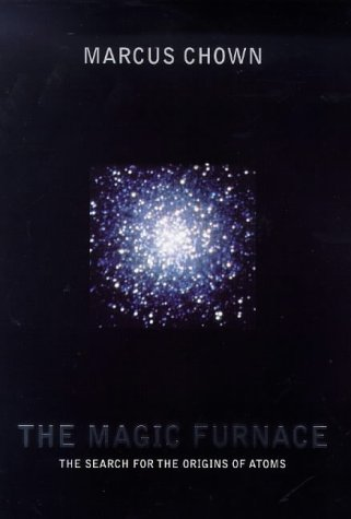 The Magic Furnace: The Search For The Origins Of Atoms (SCARCE HARDBACK FIRST EDITION, FIRST PRIN...