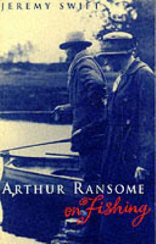 9780224042369: Arthur Ransome on Fishing