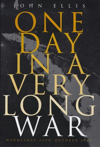 9780224042444: One day in a very long war: Wednesday 25th October 1944