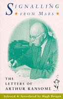 Signalling From Mars: The Letters of Arthur Ransome,