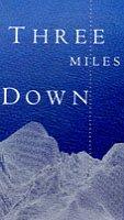 9780224042673: Three Miles Down