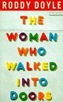 The Woman Who Walked into Doors: Doyle, Roddy
