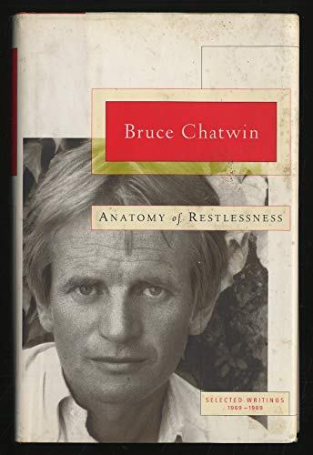 9780224042925: Anatomy of Restlessness: Selected Writings 1969-1989