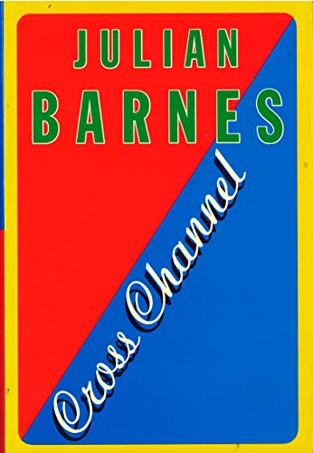 Cross Channel-SIGNED & PUBLICATION DATED FIRST PRINTING: Barnes, Julian