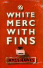 9780224043205: White Merc with Fins