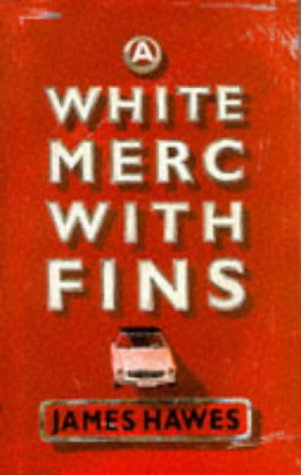 9780224043205: A White Merc with Fins