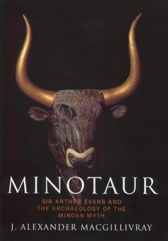 9780224043526: Minotaur: Sir Arthur Evans and the Archaelogy of the Minoan Myth