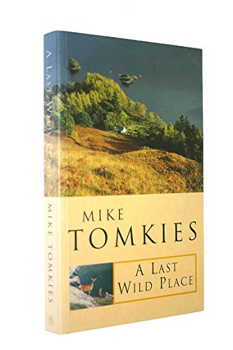 A Last Wild Place: Tomkies, Mike