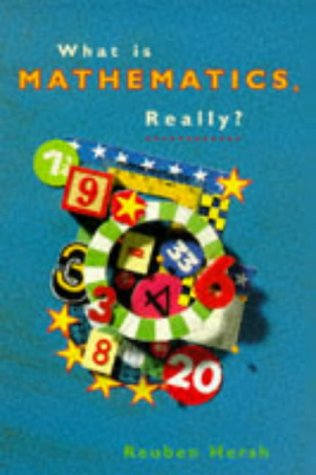 What Is Mathematics Really: Hersh, Reuben
