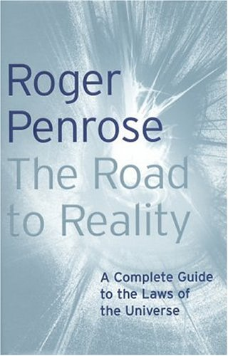 9780224044479: The Road to Reality: A Complete Guide to the Laws of the Universe