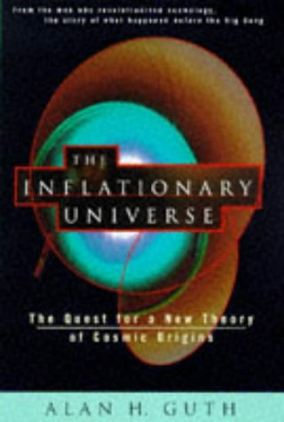 9780224044486: The Inflationary Universe: Quest for a New Theory of Cosmic Origins