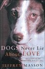 9780224044653: Dogs Never Lie About Love - Reflections On The Emotional World Of Dogs