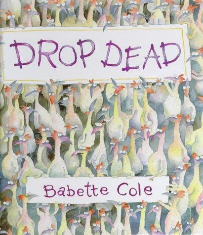 9780224045513: Drop Dead (A Tom Maschler book)
