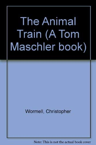 9780224047470: The Animal Train (A Tom Maschler Book)