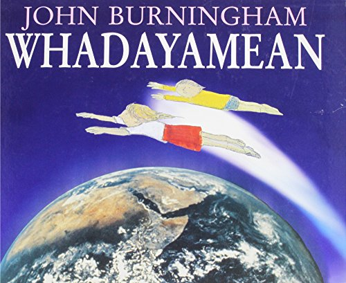 Whadayamean (9780224047531) by Burningham, John