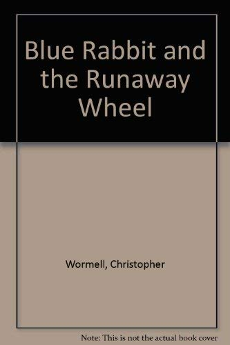 9780224047654: Blue Rabbit and the Runaway Wheel