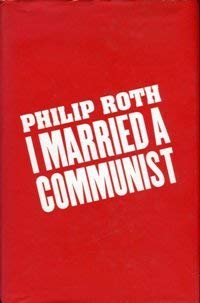 9780224048903: I Married a Communist [Full leather First Edition signed by Author]