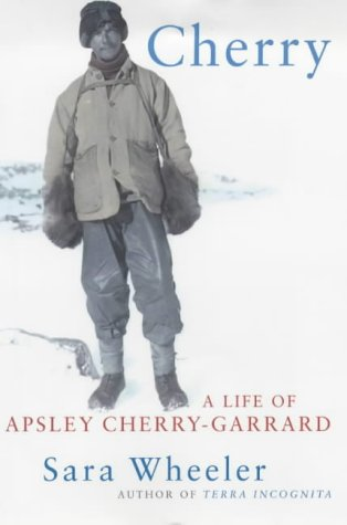 9780224050043: Cherry: A Life of Apsley Cherry-Garrard