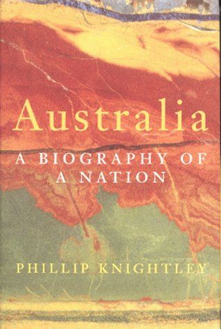 Australia A Biography of A Nation