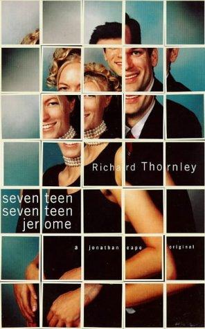 9780224050074: Seventeen Seventeen Jerome