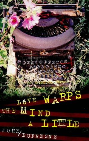9780224050258: Love Warps the Mind a Little