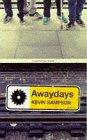 9780224050555: Awaydays (Roman)