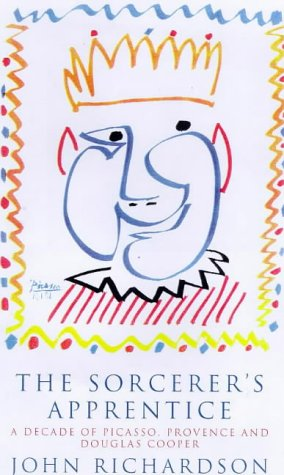 9780224050562: The Sorcerer's Apprentice: Picasso, Provence, and Douglas Cooper