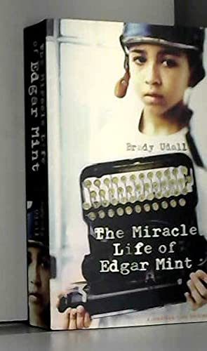 The Miracle Life of Edgar Mint : +++SIGNED+++: Udall, Brady
