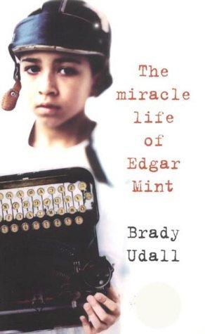 9780224050579: The Miracle Life Of Edgar Mint